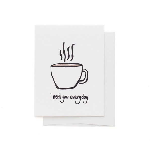 i need coffee everyday greeting card