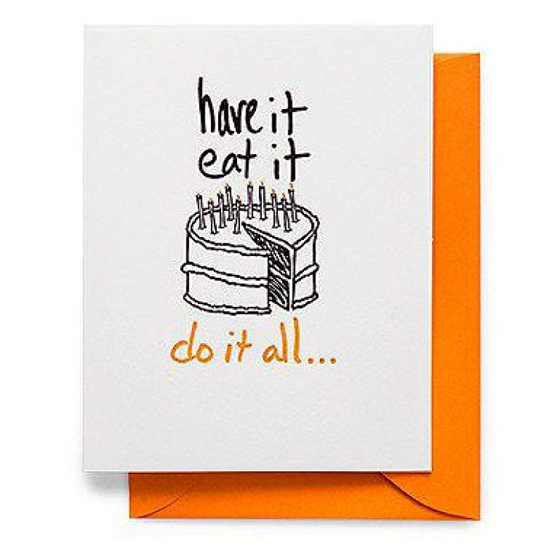 have it. eat it. do it all birthday card