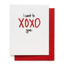 i want to XOXO you greeting card