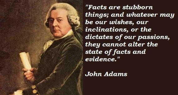 Image result for John Adams: Facts are stubborn things