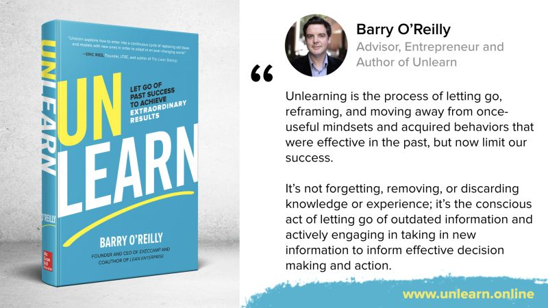 Unlearn: Let Go of Past Success to Achieve Extraordinary Results is officially available!