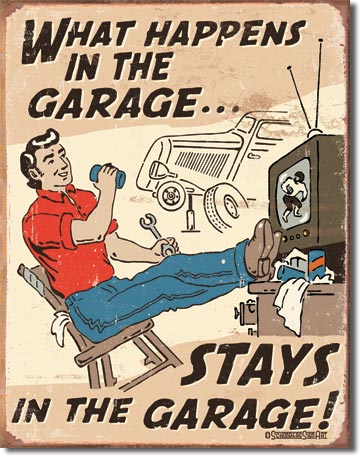 """Schonberg """"What Happens in the Garage Tin Sign"""