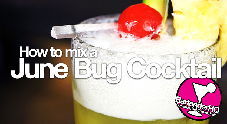 June Bug Cocktail Recipe