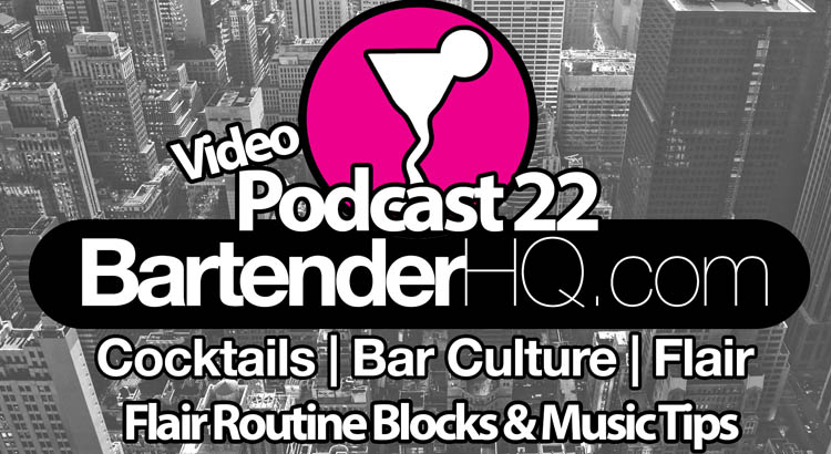22: Flair Bartending Blocks & Music Tips