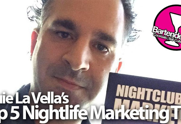 Nightlife Marketing Guru Louie La Vella's Top 5 Tips