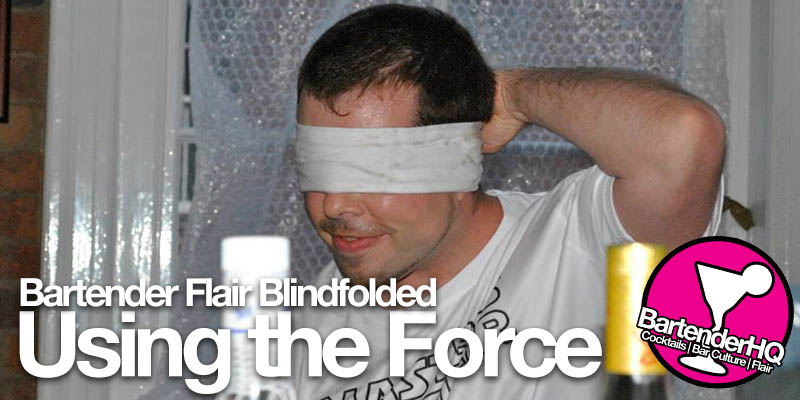 Feel the force: Blindfold Flair Bartending