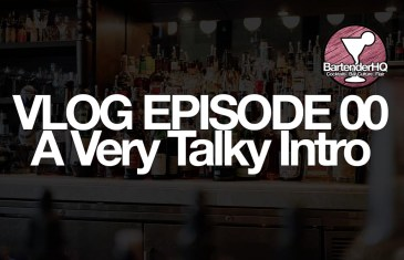 A Very Talky Intro…   BartenderHQ Vlog 00
