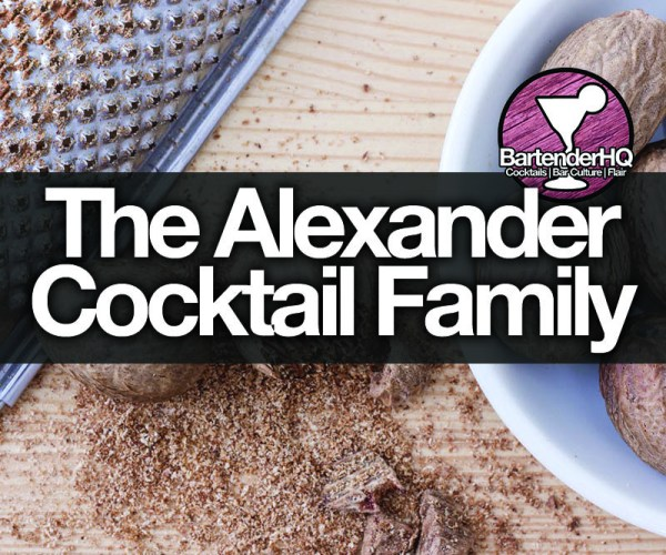 The Alexander Cocktail Family