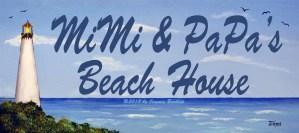 Lighthouse Sign MiMi PaPa Beach House