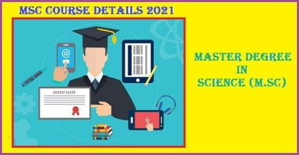 Master Degree in Science (M.sc) | Msc Course Details 2021