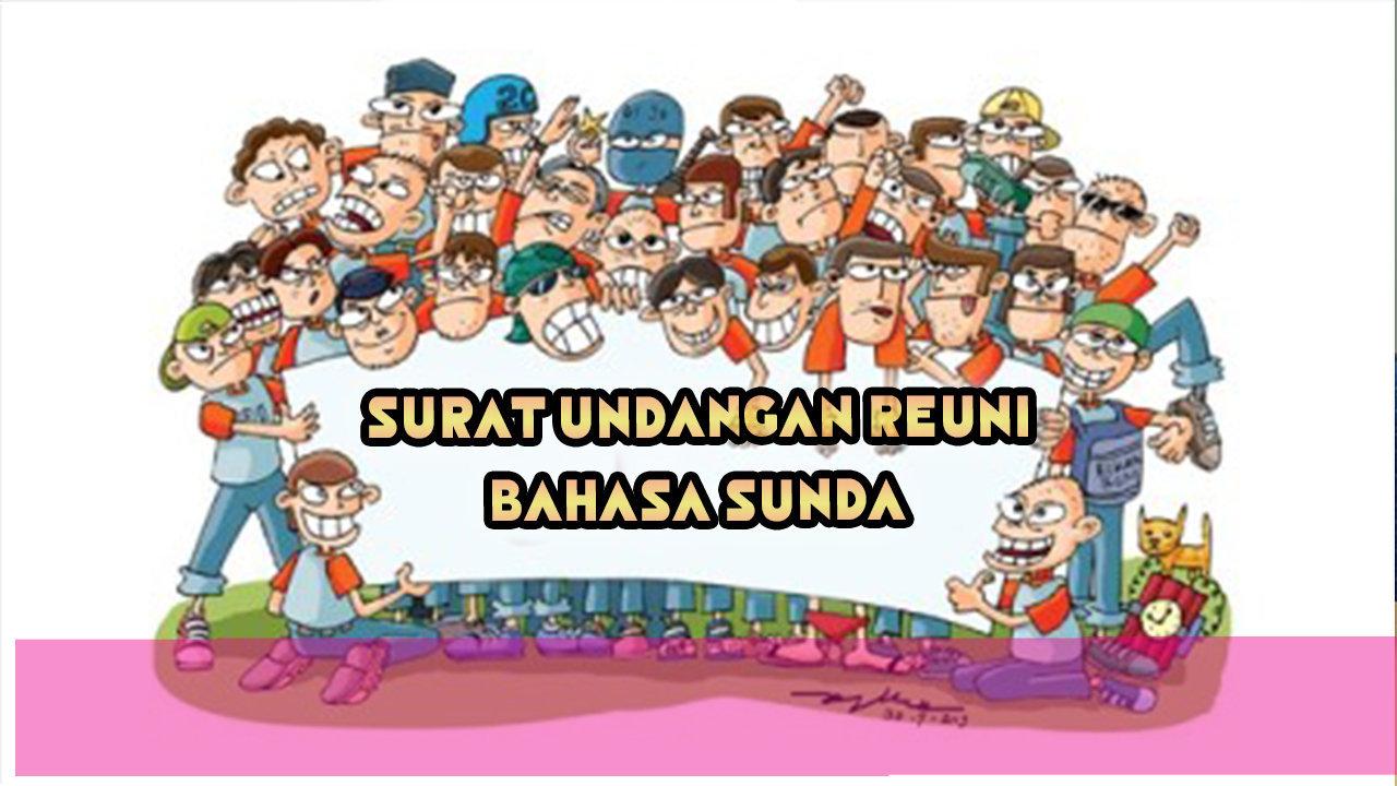 Contoh Surat Undangan Tema Reuni Dalam Bahasa Sunda Basa Sunda