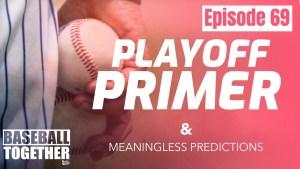Podcast Episode Sixty-Nine: 2020 MLB Playoff Primer