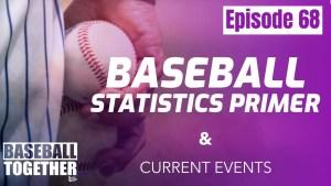 Podcast Episode Sixty-Seven: Baseball Statistics