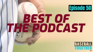 Podcast Episode Fifty: Best of the Podcast