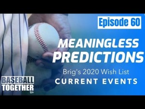Podcast Episode Sixty: Meaningless MLB Predictions