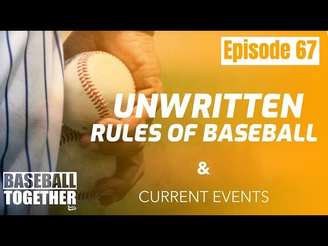 Podcast Episode Sixty-Seven: Unwritten Rules of Baseball