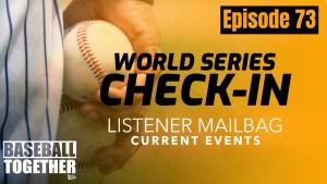 Podcast Episode Seventy-Three: 2020 World Series Check-In