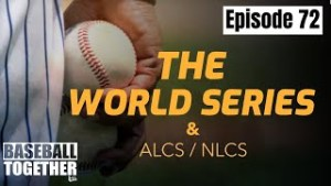 Podcast Episode Seventy-Two: 2020 World Series Preview