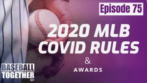 Podcast Episode Seventy-Five: 2020 MLB COVID Rules