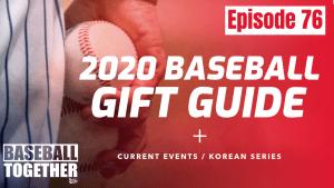 Podcast Episode Seventy-Six: Christmas Gift Ideas for Baseball Fans