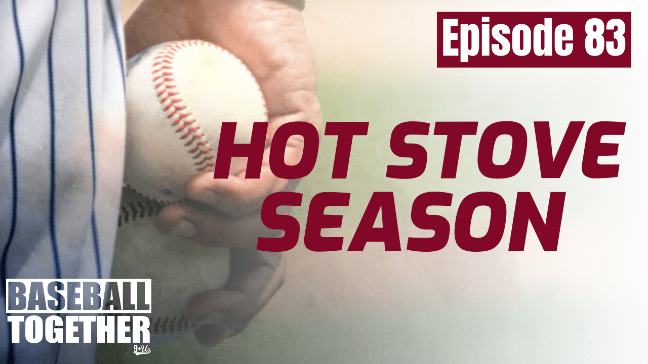Episode Eighty-Three: MLB Hot Stove Season
