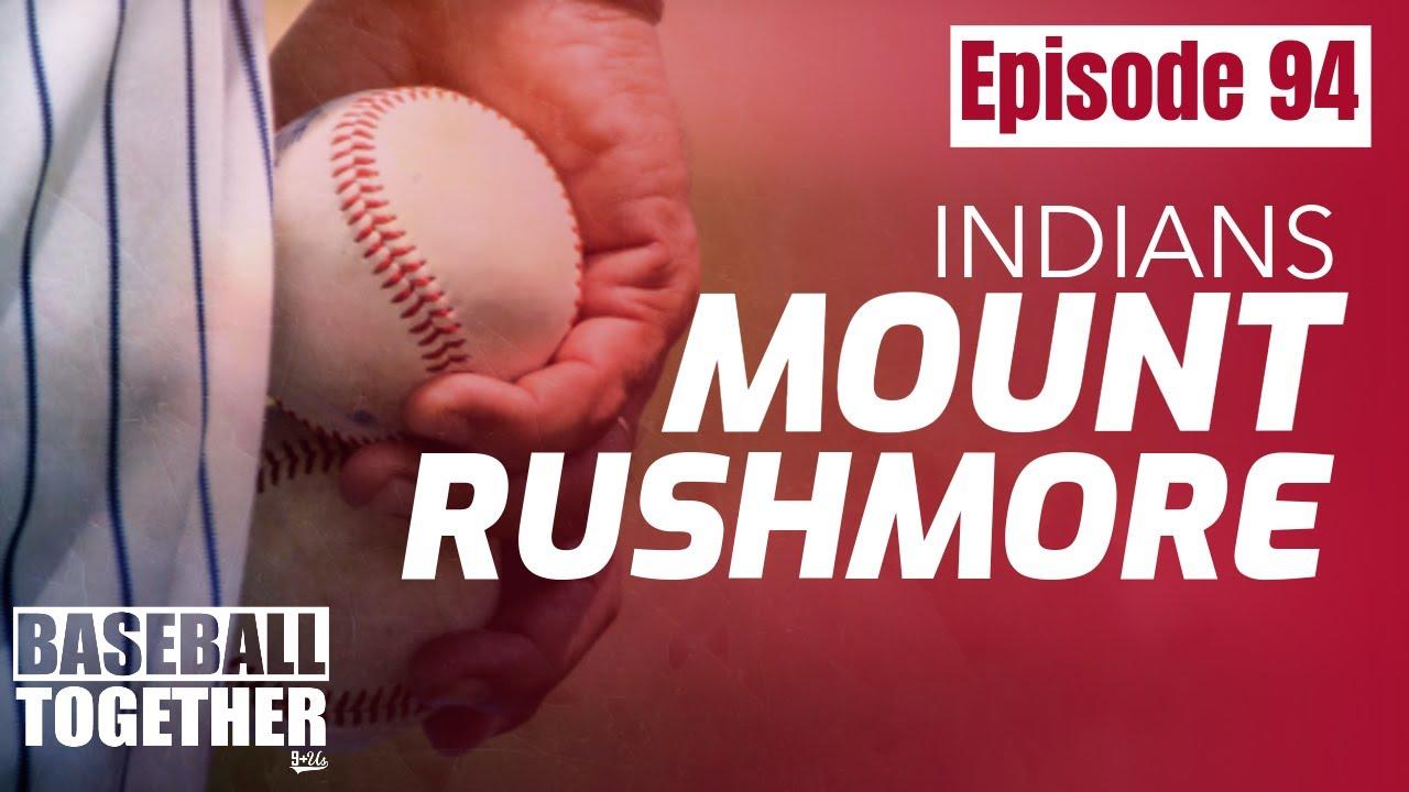 Podcast Episode Ninety-Four: Cleveland Indians Mt. Rushmore