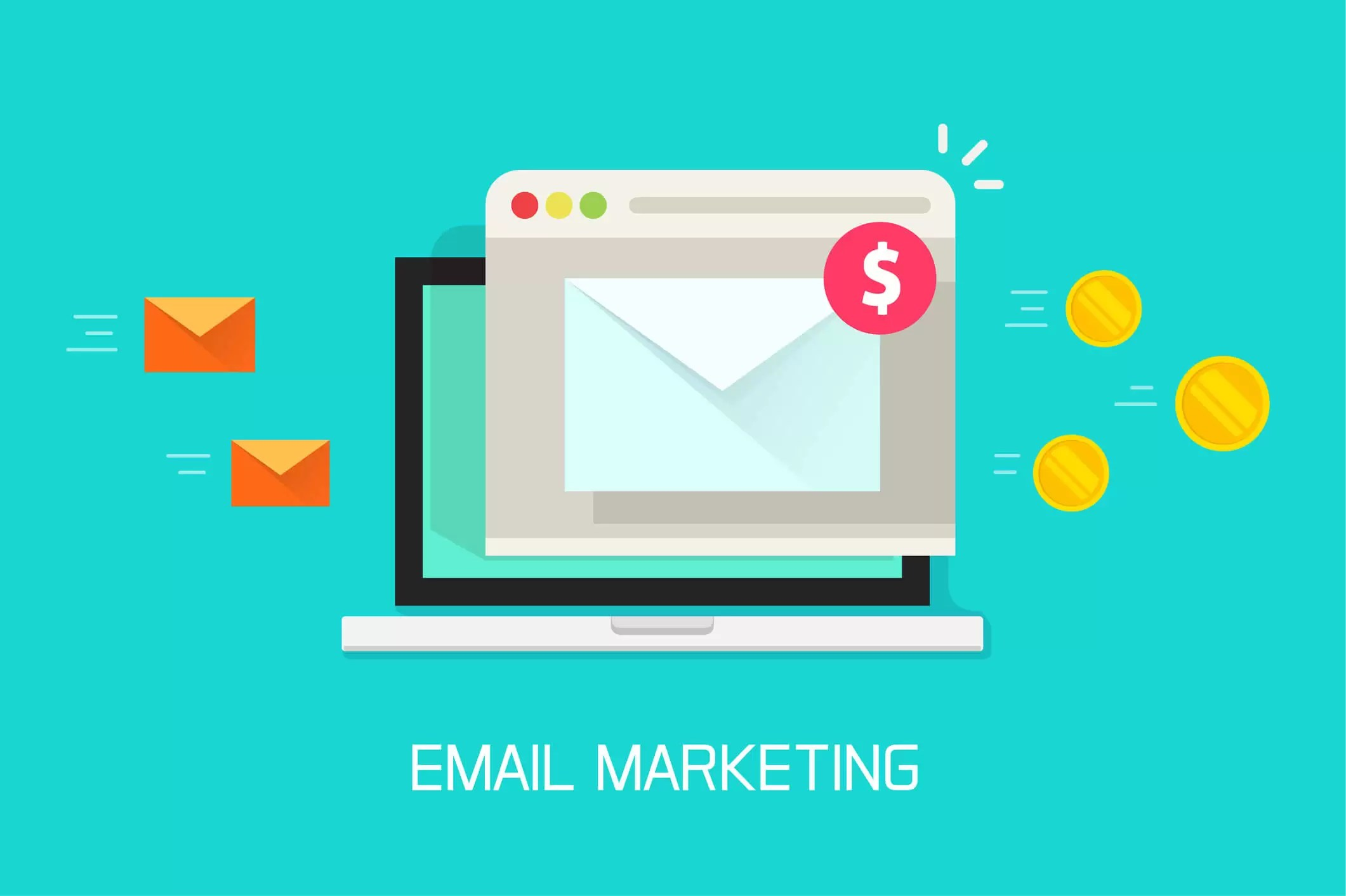 This graphic depicts a laptop with an email marketing window and dollar signs.
