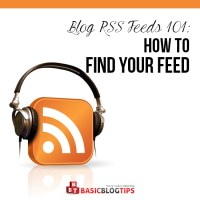 Blog RSS Feeds 101 and the Basics of FeedBurner