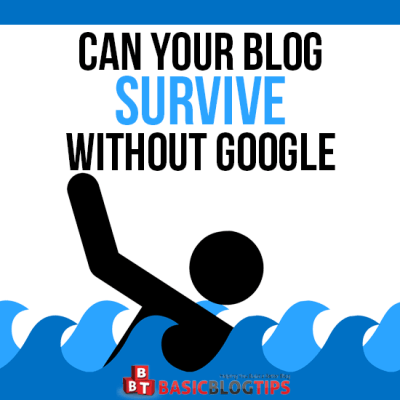 Can Your Blog Survive Without Google