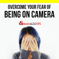 5 Tips to Overcome Your Fear of Being on Camera