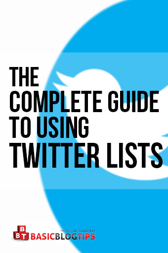 The Complete Guide To Using Twitter Lists