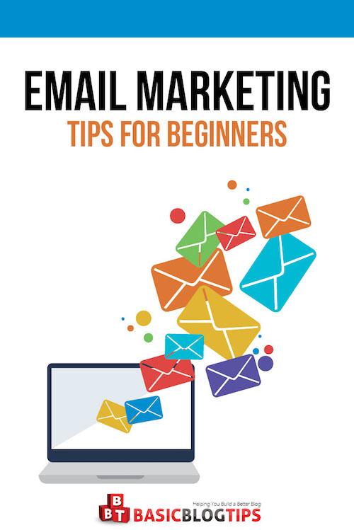 Email Marketing Tips For Beginners Basic Blog Tips