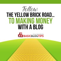 Follow the Yellow Brick Road… to Making Money with a Blog