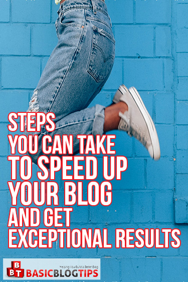 Steps You Can Take To Speed Up Your Blog