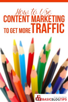 How To Use Content Marketing to Get More Traffic