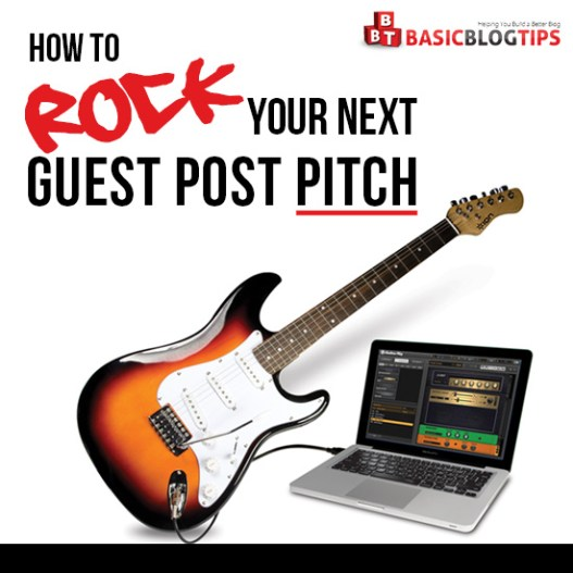 Time to Rock Your Guest Post Pitch