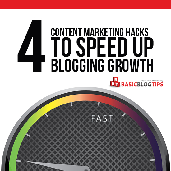 4 Content Marketing Hack to Grow Your Blog