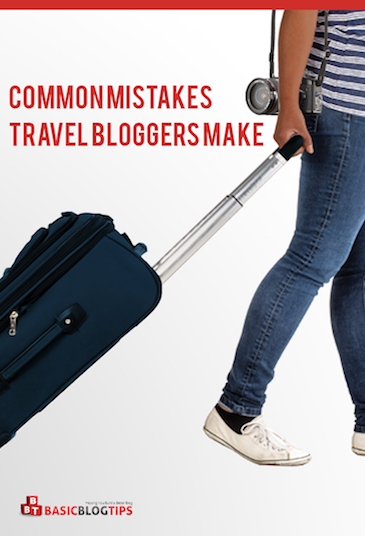 Common Mistakes Made By Travel Bloggers