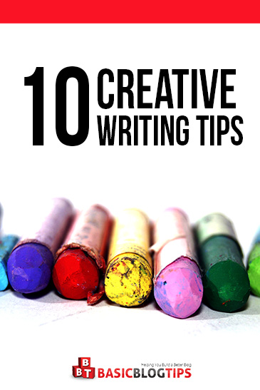 10 Creative Writing Tips for Bloggers