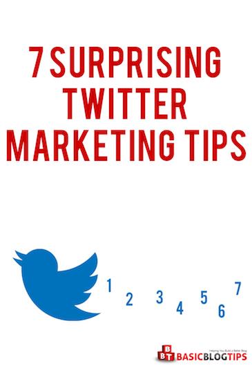 7 Top Surprising Twitter Marketing Tips