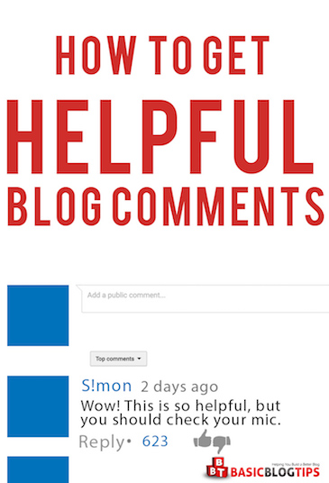 How to Get Helpful Blog Comments