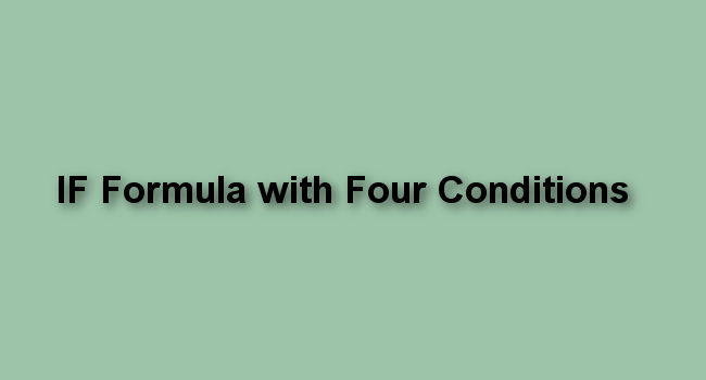 Read more about the article IF Formula with Four Conditions