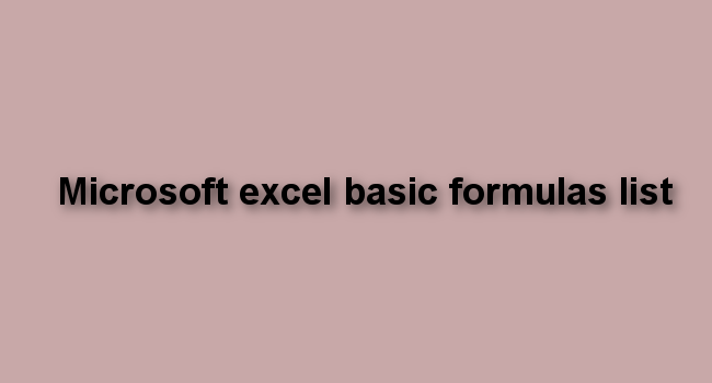 Microsoft Excel Basic Formulas List