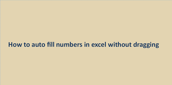 How to auto fill numbers in excel without dragging