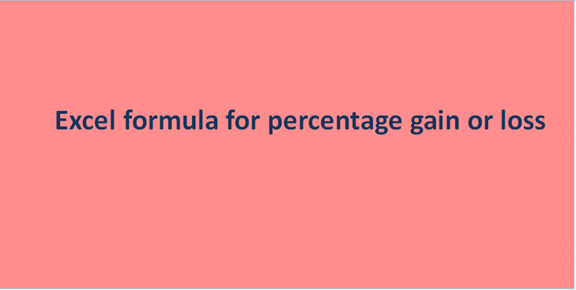 Excel formula for percentage gain or loss