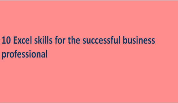 Excel skills for the successful business professional