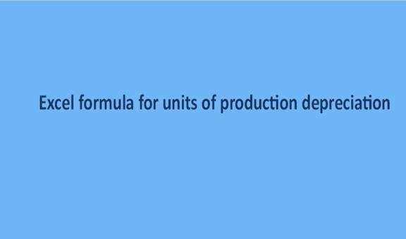 Excel formula for units of production depreciation