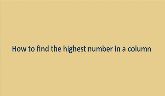 How to find the highest number in a column