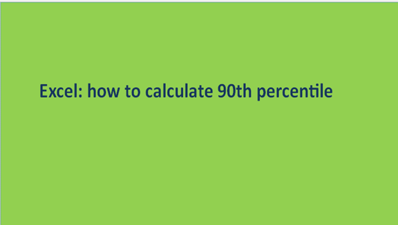 Excel: how to calculate 90th percentile
