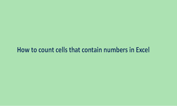 How to count cells that contain numbers in Excel